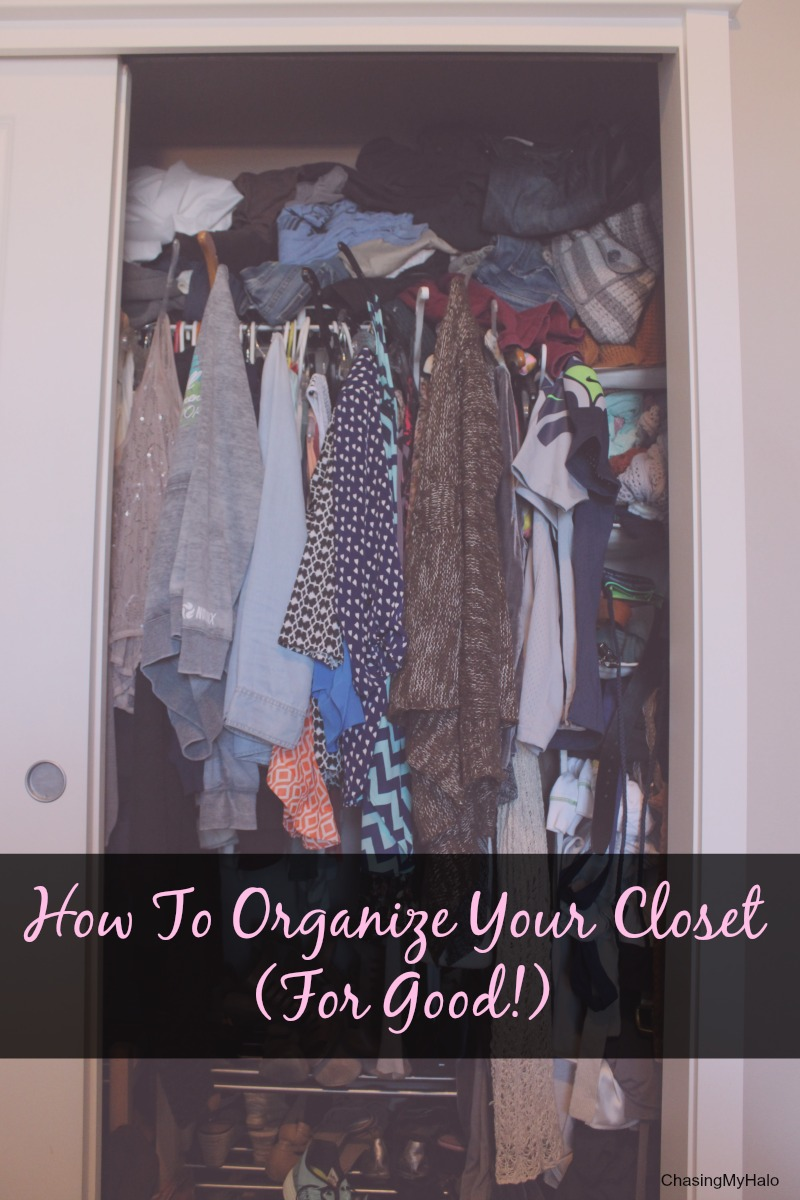 How to organize your closet for good chasing my halo for How organize your closet